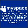 Myspace Is My Life!