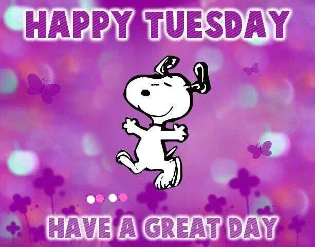 Happy Tuesday! Have A Great Day! -- Snoopy