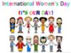 International Women's Day it's Our Day!