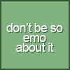Don't Be So Emo About It