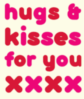 Hugs & Kisses For You