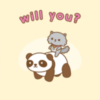 Will You? -- Cute Panda and Kitten