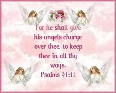 For He Shall Give His Angels Charge Over Thee To Keep In All Thy Ways