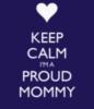 Keep Calm I'm A Proud Mommy