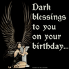 Dark Blessings To You On Your Birthday
