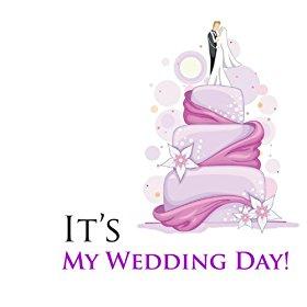 It's My Wedding Day!