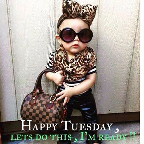 Happy Tuesday, Let's Do This, I'm Ready! -- Funny Baby Lady