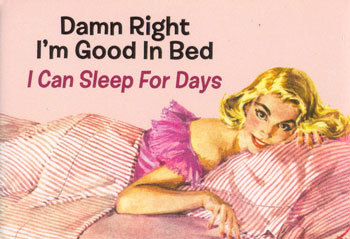 Damn Right I'm Good In Bed