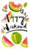 Happy Weekend -- Watermelon