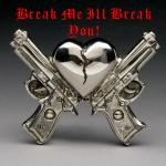 Break Me !
