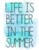 Life is better in the Summer