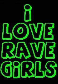 I Love Rave Girls