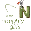 Is For Naughty Girls