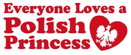 Everyone Loves a Polish Princess