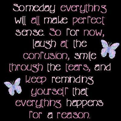everything happens for reason. That Everything Happens