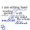 I Am Sitting Here Again Reading Quotes With One Person