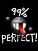 99% Perfect!