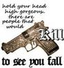 There Are People That Would Kill To See You Fall
