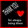 Thank You For Always Being There