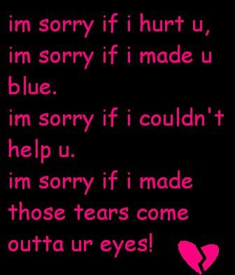 I Am Sorry If I Hurt U