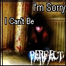 I'm Sorry I Can't Be Perfect