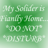 My Soldier Is Finally Home Do Not Disturb