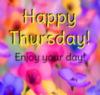 Happy Thursday! Enjoy your day!