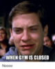When Gym Is Closed