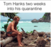 Tom Hanks two weeks into his quarantine