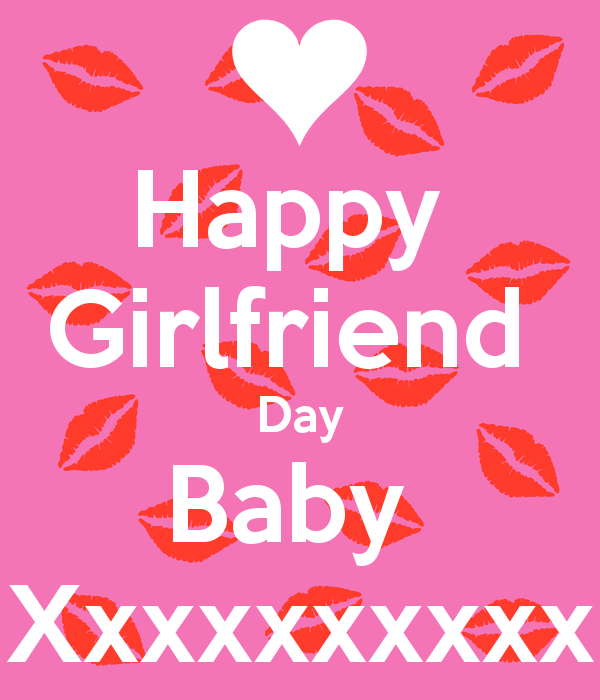 Happy Girlfriend Day Baby