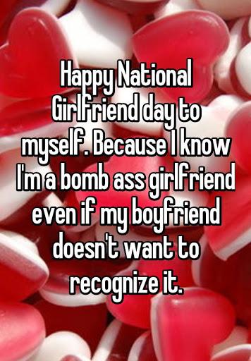 Happy National Girlfriend day to myself