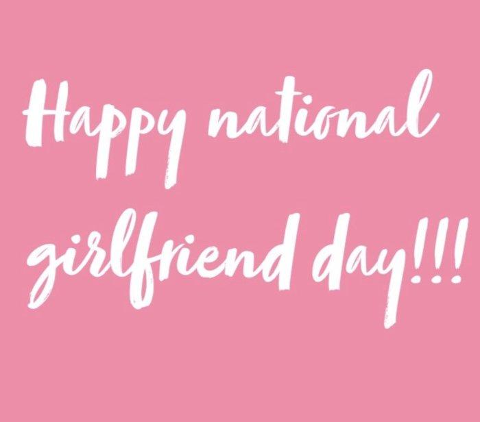 Happy National Girlfriend day!