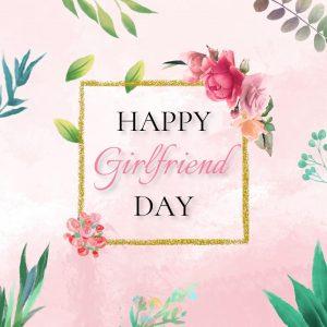 Happy Girlfriend Day