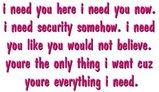 I Need You Here I Need You Now