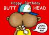 Happy Birthday Butt Head