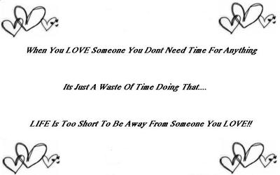 Life Is Too Short To Be Away From Someone You Love