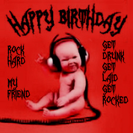 Happy Birthday! Rock Hard My Friend! -- Baby Rocks