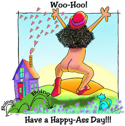 Have A Happy Ass Day
