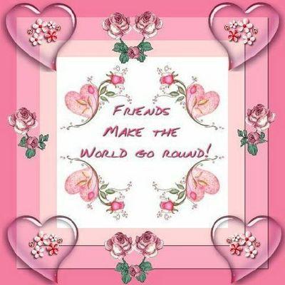 Friends Make The World Go Round!