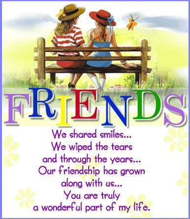 Friends We Shared Smiles We Wiped The Tears And Through The Years Our Friendship Has Grown Along With Us....