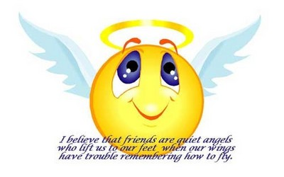 I Believe That Friends Are Quite Angles Who Lift Us To Our Feet