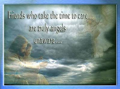 Friends Who Take The Time To Care Are Truly Angels Unaware