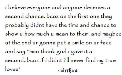 I Believe Everyone And Anyone Deserves A Second Chance Because On The First One They Probably Didnt Have The Time And Chance To