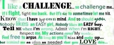 I Like A Challenge So Challenge Me