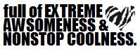 Full Of Extreme Awsomeness Non Stop Coolness