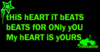 This Heart It Beats Beats For Only You My Heart Is Yours