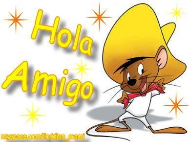 HOLA AMIGO! speedy g
