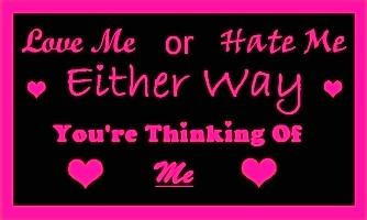 Love Me Or Hate Me :: Quotes :: MyNiceProfile.com