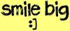 Smile Big :)