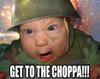 Get To The Choppa!!!